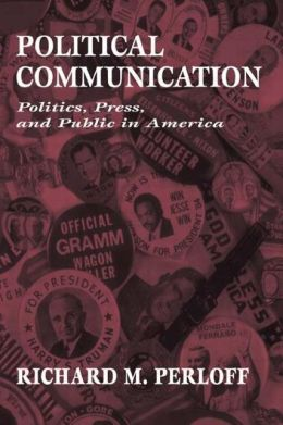 Political Communication: Politics, Press, and Public in America