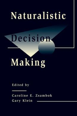 Naturalistic Decision Making