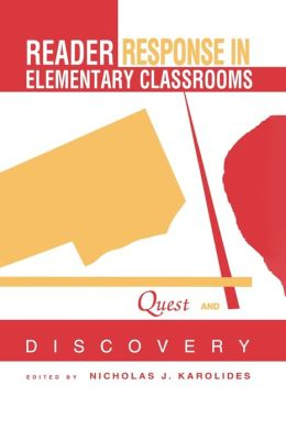 Reader Response in Elementary Classrooms: Quest and Discovery