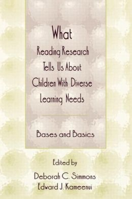 What Reading Research Tells Us About Children With Diverse Learning Needs: Bases and Basics