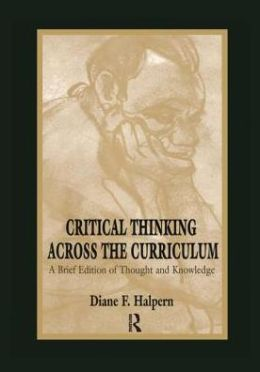 Critical Thinking Across the Curriculum: A Brief Edition of Thought and Knowledge