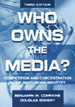 Who Owns the Media?: Competition and Concentration in the Mass Media industry