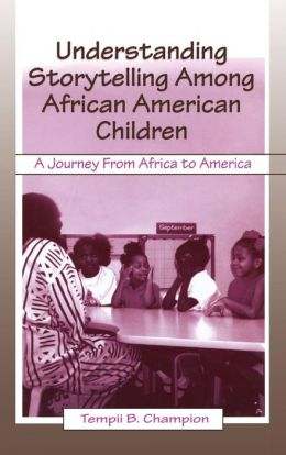 Understanding Storytelling Among African American Children: A Journey From Africa To America