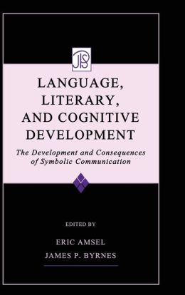 Language, Literacy, and Cognitive Development: The Development and Consequences of Symbolic Communication