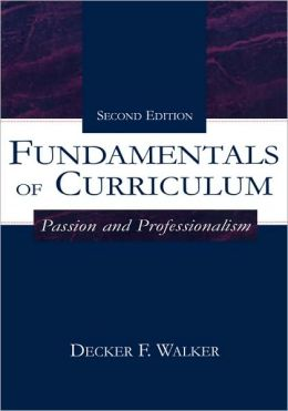 Fundamentals of Curriculum: Passion and Professionalism