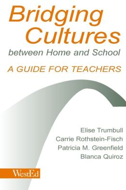 Bridging Cultures Between Home and School: A Guide for Teachers with Special Focus on Immigrant Latino Families