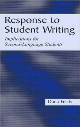 Response to Student Writing: Implications for Second Language Students