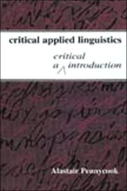 Critical Applied Linguistics: A Critical Introduction