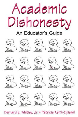 Academic Dishonesty: An Educator's Guide