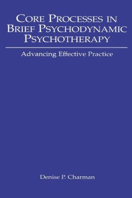 Core Processes in Brief Psychodynamics: Training for Effective Practice