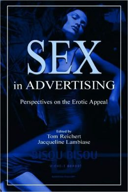 Sex in Advertising: Perspectives on the Erotic Appeal (LEA's Communication Series)