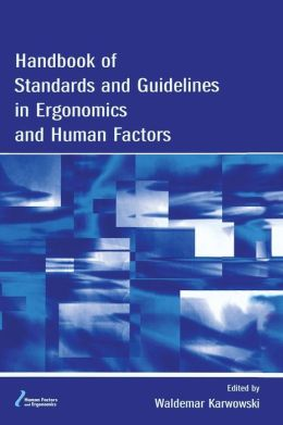 Handbook of Standards and Guidelines in Ergonomics and Human Factors