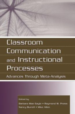 Classroom Communication and Instructional Processes: Advances Through Meta-Analysis