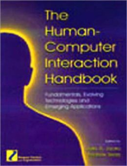 The Human-Computer Interaction Handbook: Fundamentals, Evolving Technologies, and Emerging Applications
