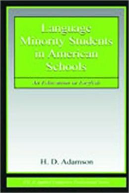 Language Minority Students in American Schools An Education in English
