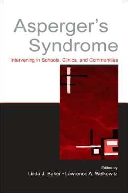 Asperger's Syndrome intervening in Schools, Clinics, and Communities