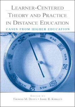 Learner Centered Theory and Practice in Distance Education: Cases from Higher Education