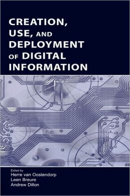 Creation, Use, and Deployment of Digital Information