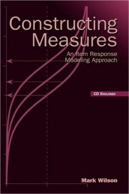 Constructing Measures: An Item Response Modeling Approach with CDROM