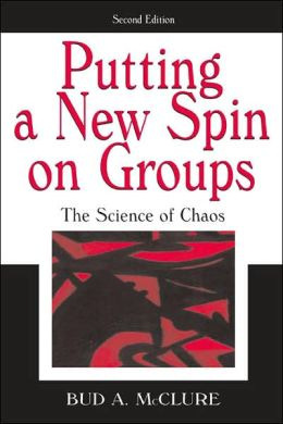Putting A New Spin on Groups The Science of Chaos, Second Edition