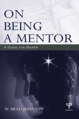 On Being a Mentor: A Guide for Higher Education Faculty