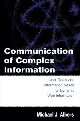 Communication of Complex Information User Goals and Information Needs for Dynamic Web Information