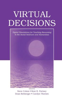 Virtual Decisions Digital Simulations for Teaching Reasoning in the Social Sciences and Humanities