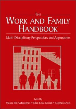 Work and Family Handbook Multi-disciplinary Perspectives and Approaches