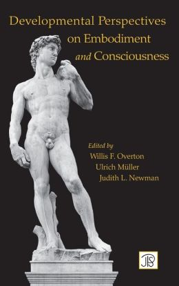 Developmental Perspectives on Embodiment and Consciousness