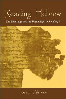 Reading Hebrew: The Language and the Psychology of Reading It