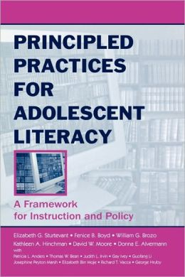 Principled Practices for Adolescent Literacy: A Framework for Instruction and Policy
