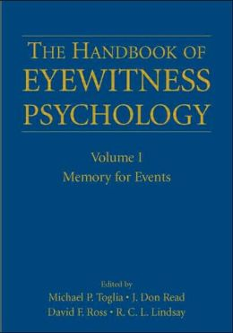 The Handbook of Eyewitness Psychology: Volume I: Memory for Events