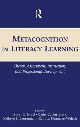 Metacognition in Literacy Learning Theory, Assessment, Instruction, and Professional Development