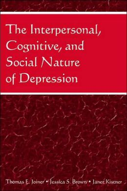 The Interpersonal, Cognitive, and Social Nature of Depression