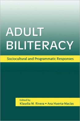 Adult Biliteracy: Sociocultural and Programmatic Responses