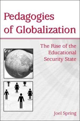 Pedagogies of Globalization: The Rise of the Educational Security State