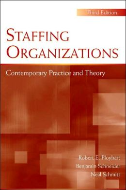 Staffing Organizations Contemporary Practice and Theory, Third Edition