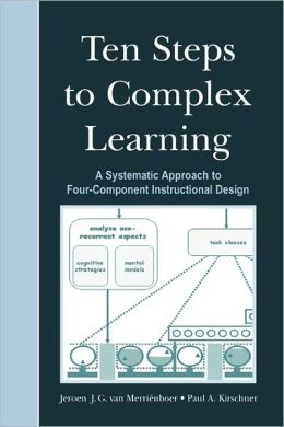 Ten Steps to Complex Learning: A Systematic Approach to Four-Component Instructional Design