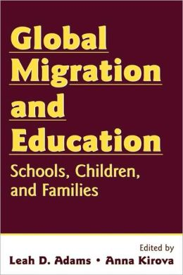 Global Migration and Education: Schools, Children, and Families