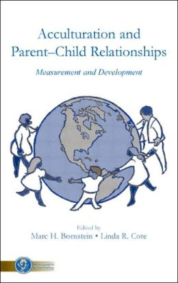 Acculturation and ParentChild Relationships Measurement and Development