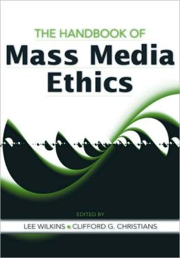 The Handbook of Mass Media Ethics