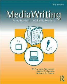 MediaWriting: Print, Broadcast, and Public Relations