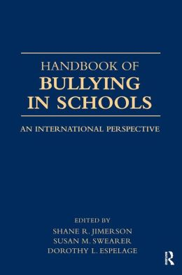 Handbook of Bullying in Schools: An International Perspective