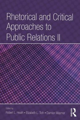 Rhetorical and Critical Approaches to Public Relations