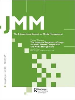 The Impact of Regulatory Change on Media Market Competition and Media Management A Special Double Issue of the International Journal on Media Management