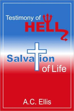Testimony of Hell/Salvation of Life
