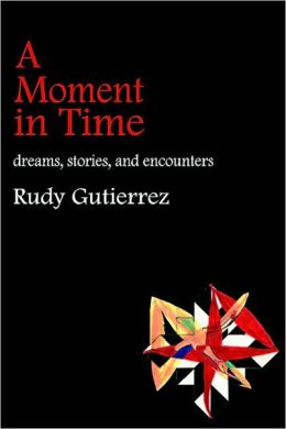 Moment in Time: Dreams, Stories, and Encounters
