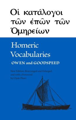Homeric Vocabularies: Greek and English Word-Lists for the Study of Homer