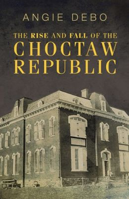 Rise and Fall of the Choctaw Republic