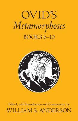 Ovid's Metamorphoses, Books 6-10